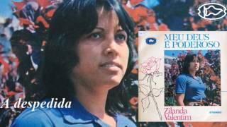 Zilanda Valentim - A Despedida - Versão LP (LP Meu Deus é Poderoso) 1978
