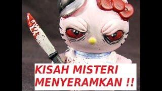 Cerita Misteri Hello Kitty Yang Menyeramkan...!!!!