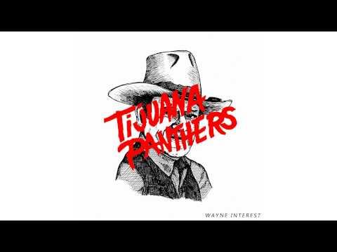tijuana-panthers-wayne-interest-because-music