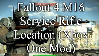 Fallout 4 M16 Service Rifle Location (Xbox One Mod)