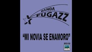 Banda Fugazz - Mi novia se enamoro