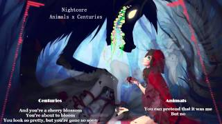★Nightcore ~ Animals x Centuries MASHUP★ (+LYRICS)