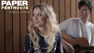 """PAPER Penthouse: Zara Larsson sings """"Lush Life"""""""