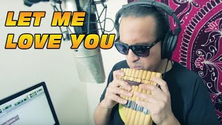 LET ME LOVE YOU-PAN FLUTE COVER
