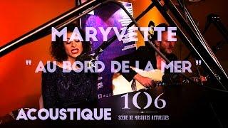 Maryvette - Au bord de la mer (acoustique Radio Lomax)