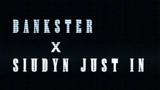 SIUDYM JUST IN x BANKSTER