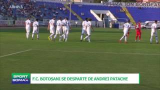 FC BOTOSANI SE DESPARTE DE ANDREI PATACHE