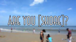 Are You [SHORE] ?
