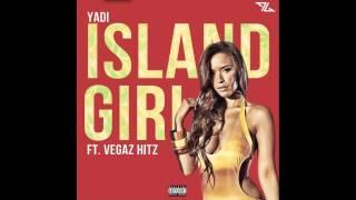 "Yadi Feat Vegaz Hitz "" Island Girl"""