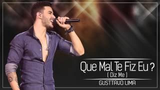 Gustavo Lima - Que Mal Te Fiz Eu (Diz-me)
