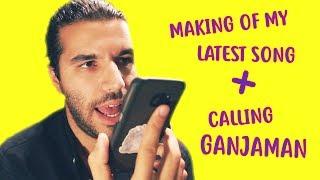 MAKING OF MY LATEST SONG + CALLING GANJAMAN