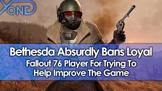 Bethesda Absurdly Bans Loyal Fallout 76 Player For Trying To Help Improve The Game