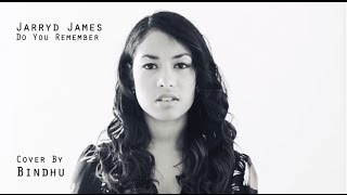 Jarryd James - Do You Remember (Cover by Bindhu)