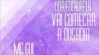 MC Gui - Vai começar a Ousadia | Coreografias #10