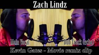 kevin gates - movie remix - Zach Lindz