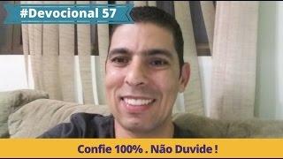 #Devocional 57 -  Confie 100%.  Não Duvide !