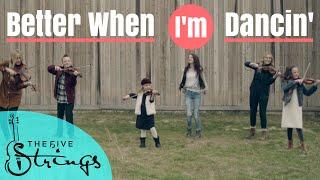 Meghan Trainor - Better When I'm Dancin' - ft. Maddie Wilson   The Five Strings
