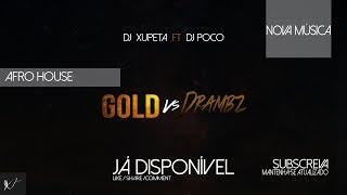 Dj Xupeta ft Dj Poco - Gold vs Drambz (2018)