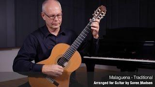 Malaguena (Traditional) - Danish Guitar Performance - Soren Madsen