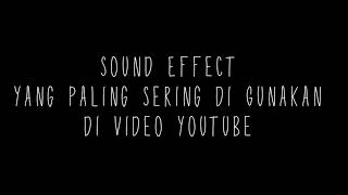 Sound effect yang paling sering dipakai di video youtube