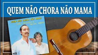 JOÃO NINGUÉM & SINVAL BISPO – Música: QUEM NÃO CHORA NÃO MAMA (vanerão)