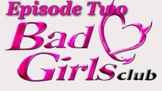 Bad Girls Club Teen [Episode Two]