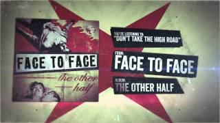 Face to Face - Don't Take the High Road