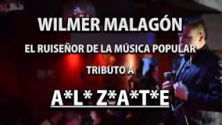Maldita Traición - Wilmer Malagón. Tributo a Alzate (Ver en HD)