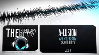 A-Lusion - Are You Ready [HQ + HD RADIO EDIT]