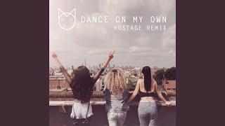 Dance on My Own (Hostage Remix)