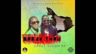 Corey VisionEP  Feat. I-Octane- Break- Thru (DayLightRiddim) MineralBossRecords Productions