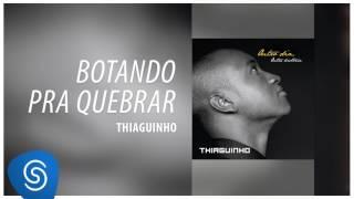 Thiaguinho - Botando Pra Quebrar (Outro Dia, Outra História) [Áudio Oficial]
