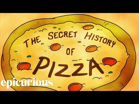 The Secret History of Pizza | Epicurious - YouTube