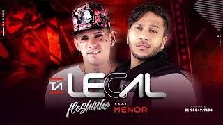 MC MENOR E MC FLESHINHO - TÁ LEGAL - MÚSICA NOVA