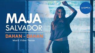 Maja Salvador | Dahan-Dahan | Music Video Teaser
