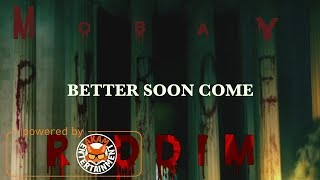 TeeJay - Better Soon Come [Mobay Purge Riddim] February 2018