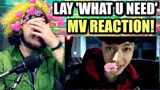 LAY 레이 'what U need?' MV | LAY IS AMAZING I CAN'T EVEN! | REACTION!! width=