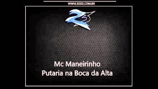 Mc Maneirinho - Putaria na Boca da Alta CIDADE ALTA 2014