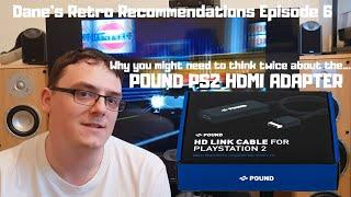 POUND PS2 HDMI adapter vs AliExpress vs RGB SCART - Dane's Retro Recommendations Ep. 6