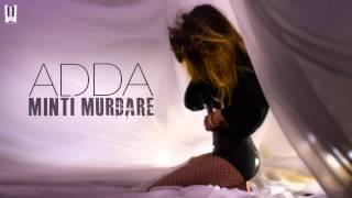 ADDA - Minti Murdare | Official Chillout Version