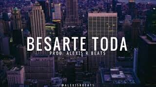 Pista De Trap Romantico USO LIBRE - BESARTE TODA - Prod Alexis R Beats