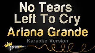 Ariana Grande - No Tears Left To Cry (Karaoke Version)