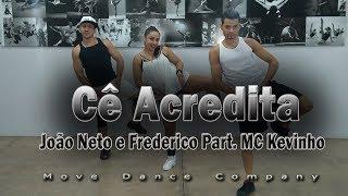 Cê Acredita João Neto e Frederico Part. Mc Kevinho - Move Dance Company