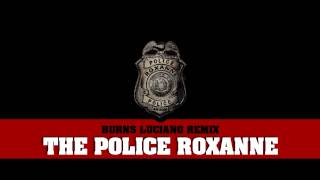 The Police - Roxanne (Burns Luciano Remix)