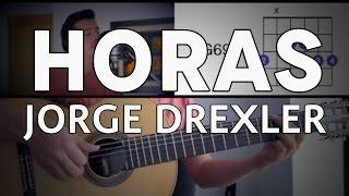 Horas Jorge Drexler Tutorial Cover - Guitarra [Mauro Martinez]