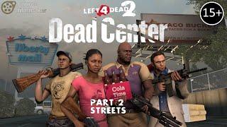 [SFM] L4D2 - DEAD CENTER #2 - Streets [REMASTERED]
