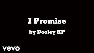 Dooley KP - I Promise (AUDIO) ft. Morpheus, Feng Shui Trill