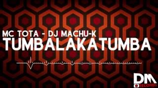 TUMBALAKATUMBA - MC TOTA - DJ MACHU-K (DM RECORDS)
