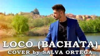 Loco (Bachata) - Enrique Iglesias (Cover by Salva Ortega)