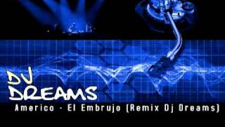 Americo -El Embrujo (Remix Dj Dreams).mp4